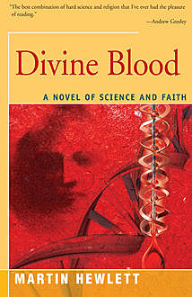 Divine Blood, Martinez Hewlett