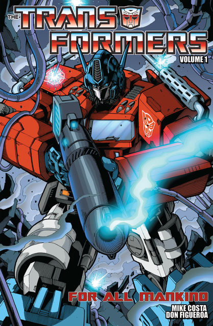 Transformers Volume 1: For All Mankind, Mike Costa