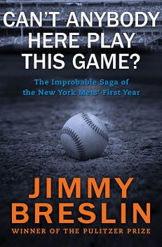 Can't Anybody Here Play This Game, Jimmy Breslin