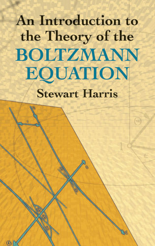 An Introduction to the Theory of the Boltzmann Equation, Stewart Harris