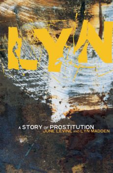 Lyn: A Story of Prostitution, June levine, Lyn Madden