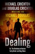Dealing or The Berkeley-to-Boston Forty-Brick Lost-Bag Blues, Michael Crichton, Douglas Crichton