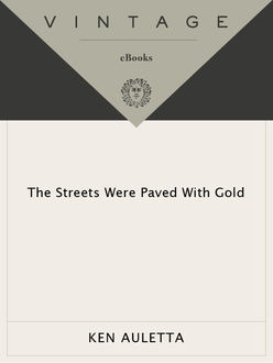 The Streets Were Paved with Gold, Ken Auletta