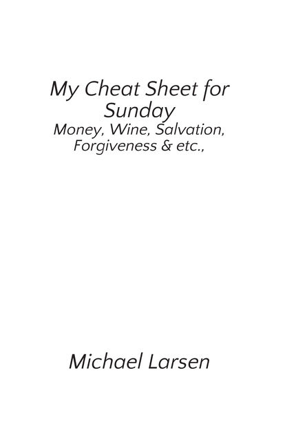 My Cheat Sheet for Sunday, Michael Larsen