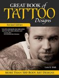 Great Book of Tattoo Designs, Revised Edition, Lora S Irish