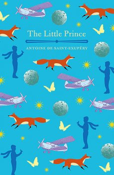 The Little Prince, Antoine de Saint-Exupéry