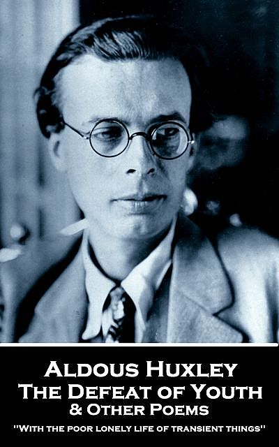 The Defeat of Youth & Other Poems, Aldous Huxley