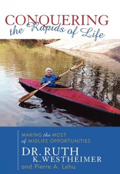 Conquering the Rapids of Life, Ruth K.Westheimer, Pierre A.Lehu
