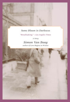 Some Bloom in Darkness, Simon Van Booy