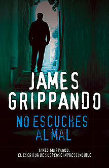 No escuches al mal, James Grippando