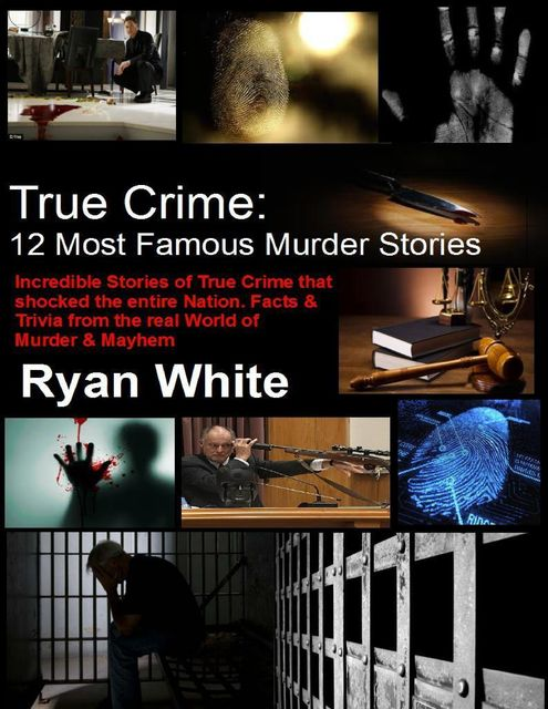 True Crime: 12 Most Famous Murder Stories, Ryan White