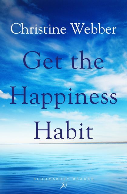 Get the Happiness Habit, Christine Webber