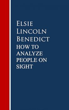How to Analyze People on Sight, Elsie Lincoln Benedict