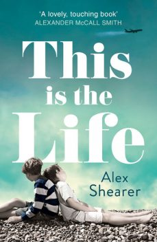 This is the Life, Alex Shearer