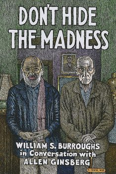 Don't Hide the Madness, William Burroughs