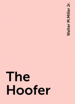 The Hoofer, Walter M.Miller Jr.