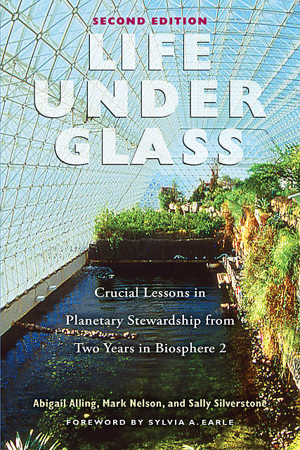 Life Under Glass, Mark Nelson, Abigail Alling