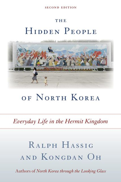 The Hidden People of North Korea, Kongdan Oh, Ralph Hassig
