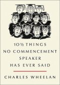 10 ½ Things No Commencement Speaker Has Ever Said, Charles Wheelan