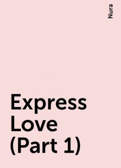 Express Love (Part 1), Nura