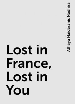 Lost in France, Lost in You, Athaya Haidaranis Nadhira