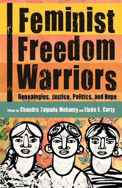 Feminist Freedom Warriors, Chandra Talpade Mohanty, Linda E. Carty