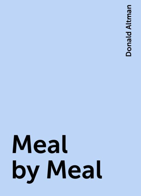 Meal by Meal, Donald Altman
