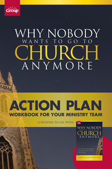 Why Nobody Wants to Go to Church Anymore Action Plan, Joani Schultz, Thom