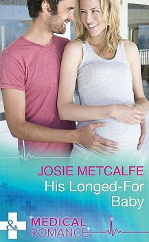 His Longed-For Baby, Josie Metcalfe