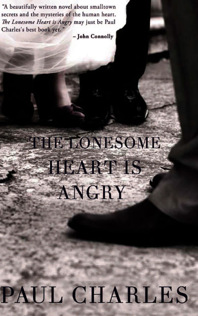 The Lonesome Heart is Angry, Paul Charles