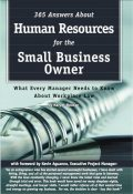 365 Answers About Human Resources for the Small Business Owner, Mary Holihan