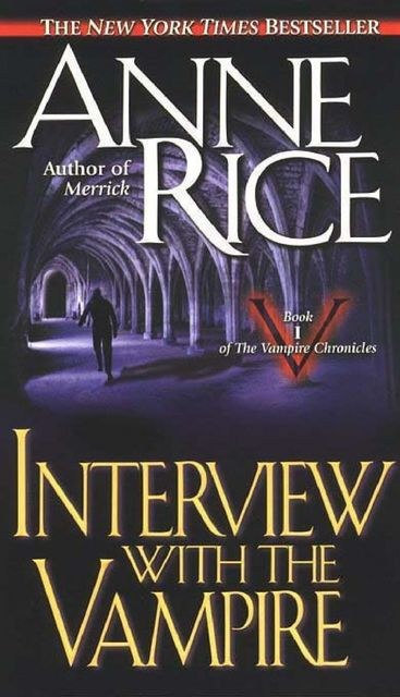 Vampire Chronicles 1: Interview with the vampire, Anne Rice