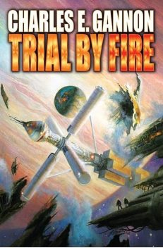 Trial by Fire, Charles E. Gannon