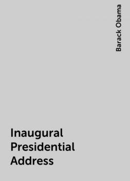 Inaugural Presidential Address, Barack Obama