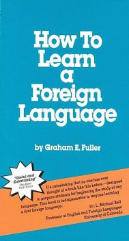 How to Learn a Foreign Language, Graham E. Fuller