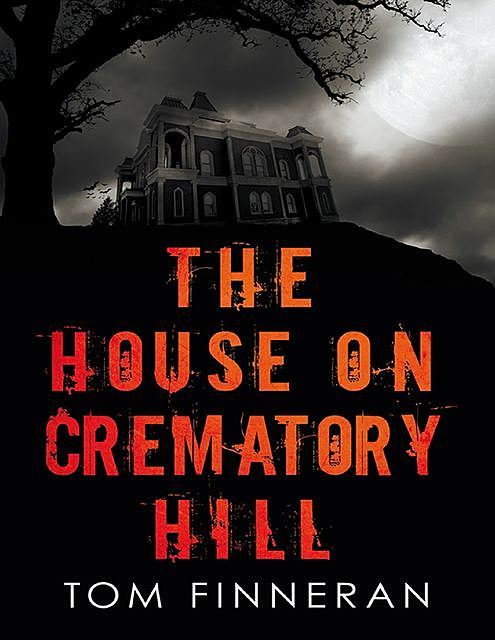 The House On Crematory Hill, Tom Finneran