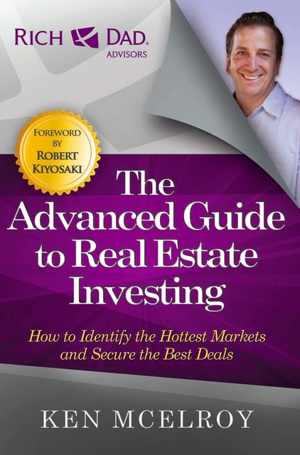 The Advanced Guide to Real Estate Investing, Ken McElroy