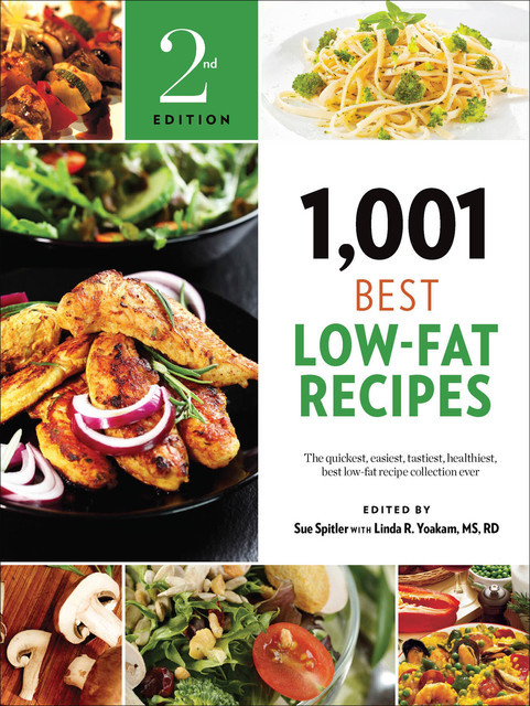 1,001 Best Low-Fat Recipes, M.S, R.D, Edited by Sue Spitler with Linda R. Yoakam
