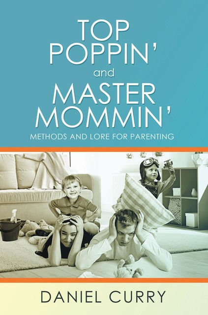 Top Poppin' And Master Mommin, Daniel Curry