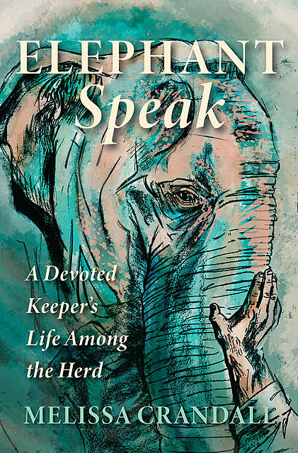 Elephant Speak, Melissa Crandall