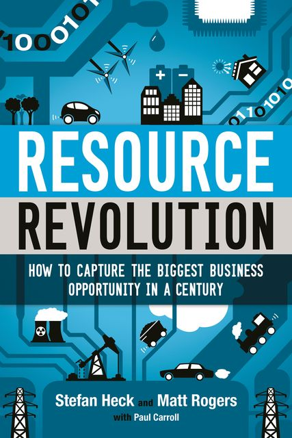 Resource Revolution, Paul Carroll, Matt Rogers, Stefan Heck
