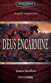 Deus Encarmine, James Swallow