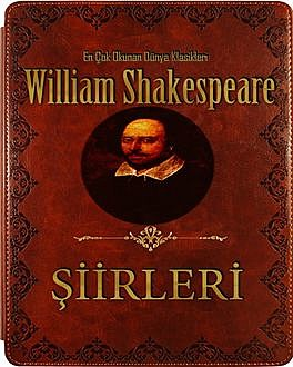 William Shakespeare Seçme Şiirleri, William Shakespeare