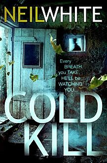 COLD KILL, Neil White