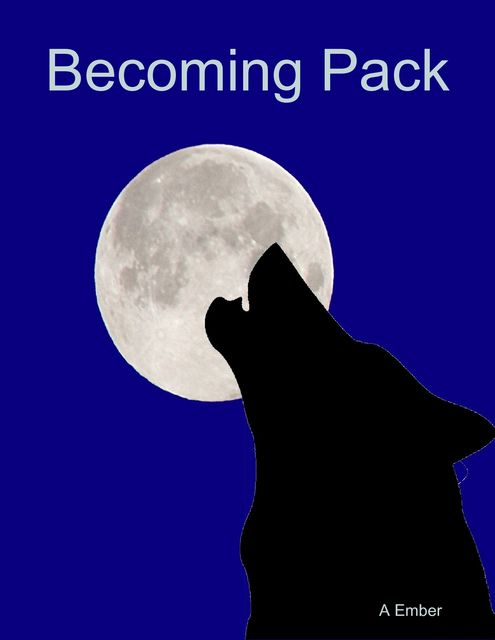 Becoming Pack, A Ember
