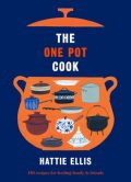 The One Pot Cook, Hattie Ellis