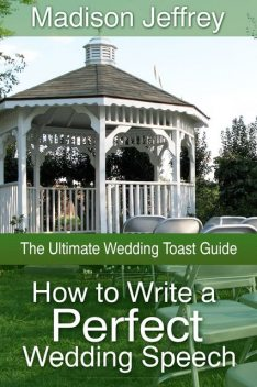 How to Write a Perfect Wedding Speech: The Ultimate Wedding Toast Guide, Madison CDN Jeffrey