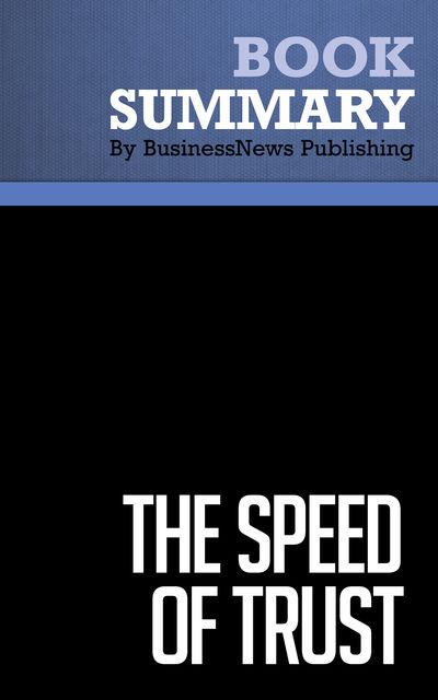 Summary: The Speed of Trust  Stephen M. Covey, Must Read Summaries