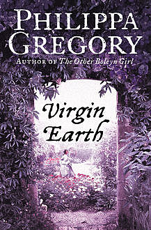 Virgin Earth, Philippa Gregory