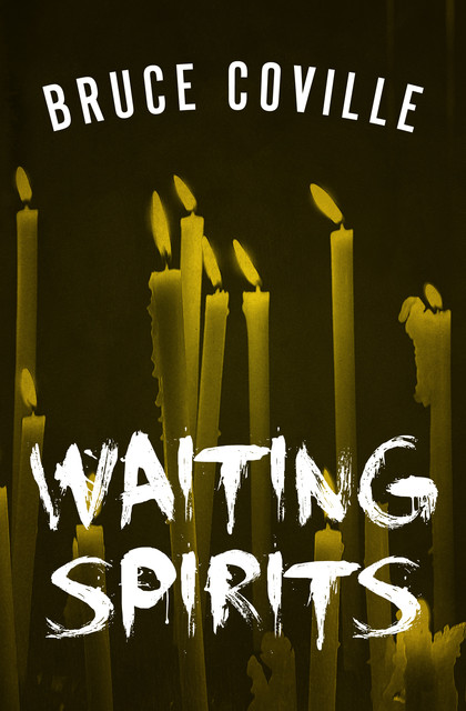 Waiting Spirits, Bruce Coville